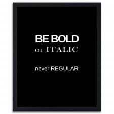 Be bold 2, Plakaty w ramie