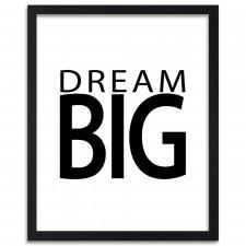 Dream big, Plakaty w ramie