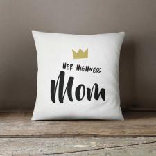 Her Higness Mom, Poduszka dekoracyjna z nadrukiem
