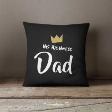 His Higness Dad, Poduszka dla Taty