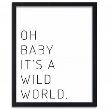 It's a wild world, Plakaty w ramie