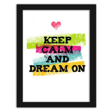 Keep calm and dream on, Plakaty w ramie