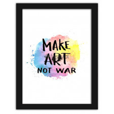 Make art not war 2, Plakaty w ramie