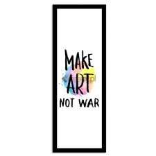 Make art not war, Plakaty w ramie