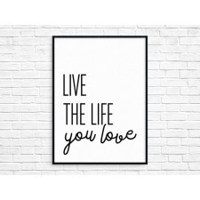 Plakat 40x50 cm Live The Life You Love