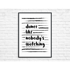 Plakat 50x70 cm Dance Like Nobodys Watching