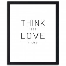 Think less love more, Plakaty w ramie