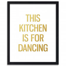 This kitchen is for dancing, Plakaty w ramie