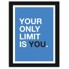 Your only limit is You, Plakaty w ramie