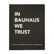 Plakat In Bauhaus We Trust